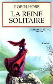 Couverture La Reine solitaire - L'Assassin royal, tome 6