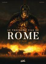 Couverture Le Troisième fils de Rome, tome 1 - Martius