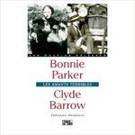 Couverture Bonnie Parker, Clyde Barrow : Les Amants Terribles
