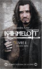 Couverture Kaamelott : Livre I - Texte intégral, première partie