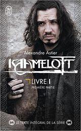 Couverture Kaamelott : livre 1 première partie
