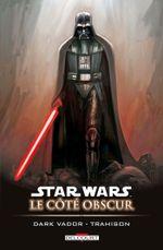 Couverture Dark Vador, trahison - Star Wars : Le Côté obscur, tome 11