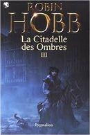 Couverture La Citadelle des ombres 3 - L'Assassin royal, intégrale 3