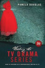 Couverture Writing the TV Drama Series: How to Succeed As a Professional Writer in TV