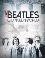 Affiche How the Beatles Changed the World