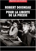 Couverture Robert Doisneau - Pour la liberté de la presse