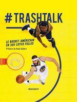 Couverture #Trashtalk - Le basket américain en 300 listes folles