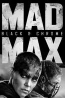 Affiche Mad Max : Fury Road black and chrome edition