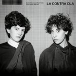Pochette La Contra Ola: Synth Wave and Post Punk From Spain 1980-86