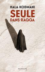Couverture Seule dans Raqqa