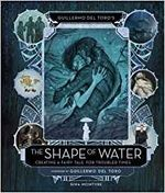 Couverture The Shape of Water : Creating a Fairy Tale for Troubled Times