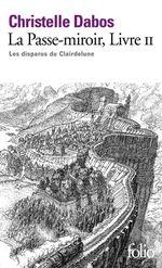Couverture Les Disparus du Clairdelune - La Passe-Miroir, tome 2