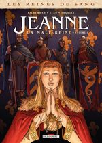 Couverture Jeanne : La Mâle Reine, tome 1
