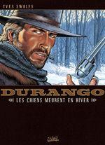 Couverture Les chiens meurent en hiver - Durango, tome 1