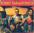 Pochette Bobby Tarantino II