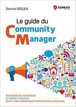 Couverture Le Guide du Community Management: Techniques avancées et boîte à outils pour une communication digitale réussie