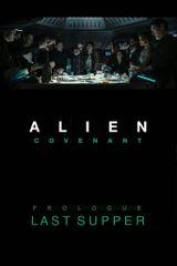 Affiche Alien : Covenant - Prologue : Last Supper