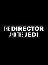 Affiche Le Réalisateur et les Jedi