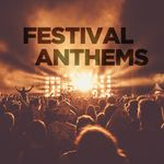 Pochette Festival Anthems