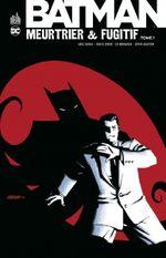 Couverture Batman : Meurtrier & Fugitif, tome 1