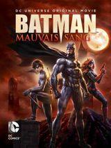 Affiche Batman : Mauvais Sang