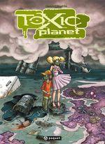 Couverture Toxic Planet, intégrale