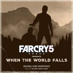 Pochette Far Cry 5 Presents: When the World Falls (OST)