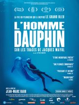 Affiche L'Homme dauphin, sur les traces de Jacques Mayol