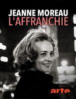 Affiche Jeanne Moreau, l'affranchie