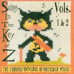 Pochette Songs in the Key of Z, Volume 1 & 2: The Curious Universe of Outsider Music