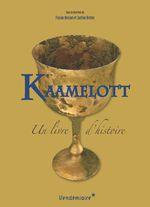 Couverture Kaamelott, un livre d'histoire