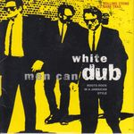 Pochette Rolling Stone: Rare Trax, Volume 52: White Men Can Dub: Roots Rock in a Jamaican Style