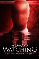 Affiche Always Watching: A Marble Hornets Story
