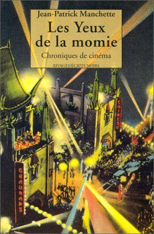 Les Yeux de la momie - Jean-Patrick Manchette - SensCritique