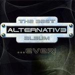 Pochette The Best Alternative Album ...Ever!