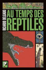 Couverture Au temps des reptiles