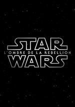 Affiche Star Wars: L'Ombre de la Rébellion