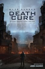 Couverture The Maze Runner : The Death Cure - Official Graphic Novel Prelude