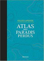Couverture Atlas des paradis perdus