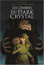 Couverture Les Ombres du Dark Crystal, tome 1