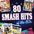 Pochette 80 Smash Hits of the 80s