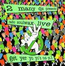 Pochette Presents Radio Soulwax Live – Get Yer Yo Yo's Out, Part 3