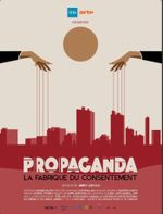 Affiche Propaganda - La fabrique du consentement