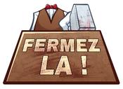 Affiche FERMEZ LA !