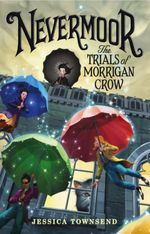 Couverture Nevermoor, the Trials of Morrigan Crow