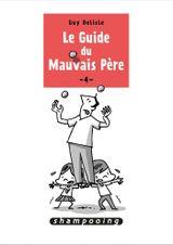 Couverture Le Guide du mauvais père, tome 4