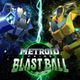 Jaquette Metroid Prime: Blast Ball