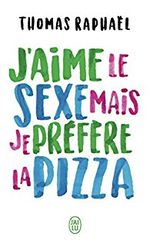 Couverture J'aime le sexe mais je préfère la pizza