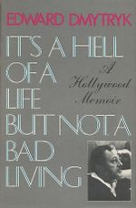 Couverture It's a hell of a life, but not a bad living : A Hollywood Memoir