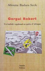 Couverture Gorgui Robert, Un toubab vagabond en quête d'Afrique